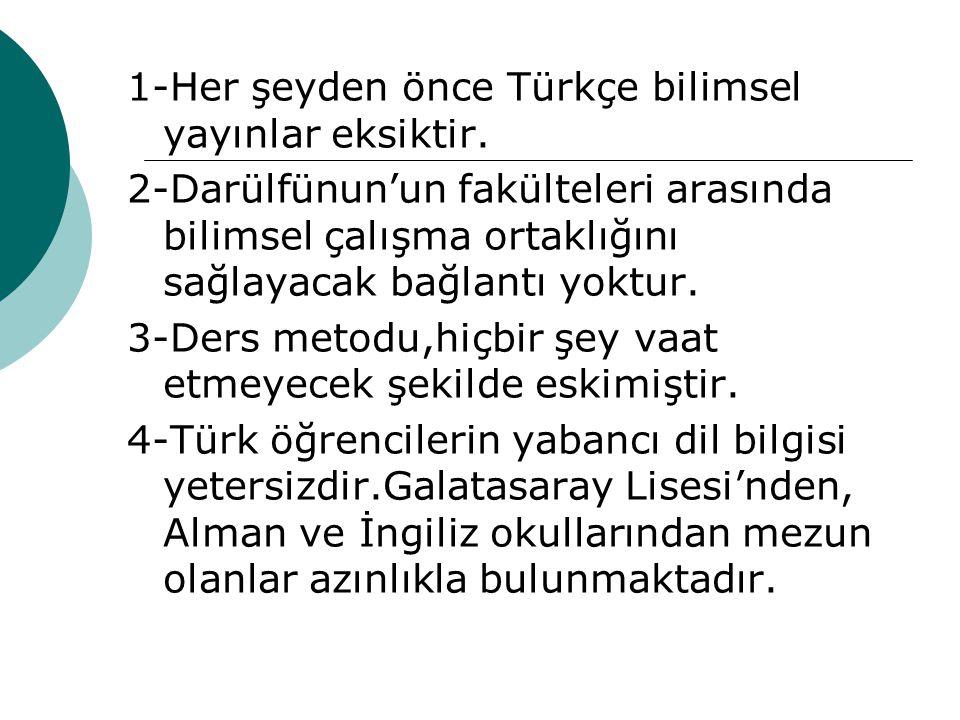 1-Her şeyden önce Türkçe bilimsel yayınlar eksiktir.