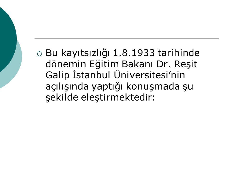 Bu kayıtsızlığı 1. 8. 1933 tarihinde dönemin Eğitim Bakanı Dr