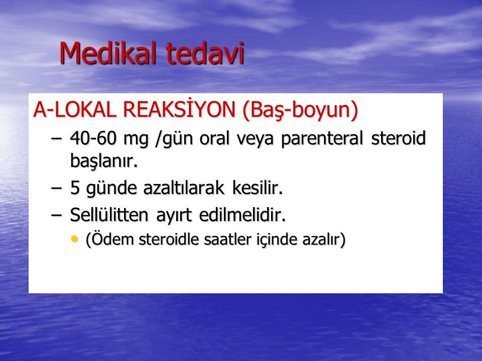 Medikal tedavi A-LOKAL REAKSİYON (Baş-boyun)