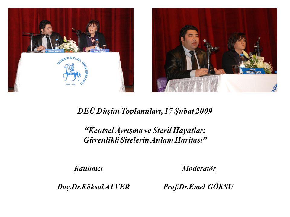 DEÜ Düşün Toplantıları, 17 Şubat 2009