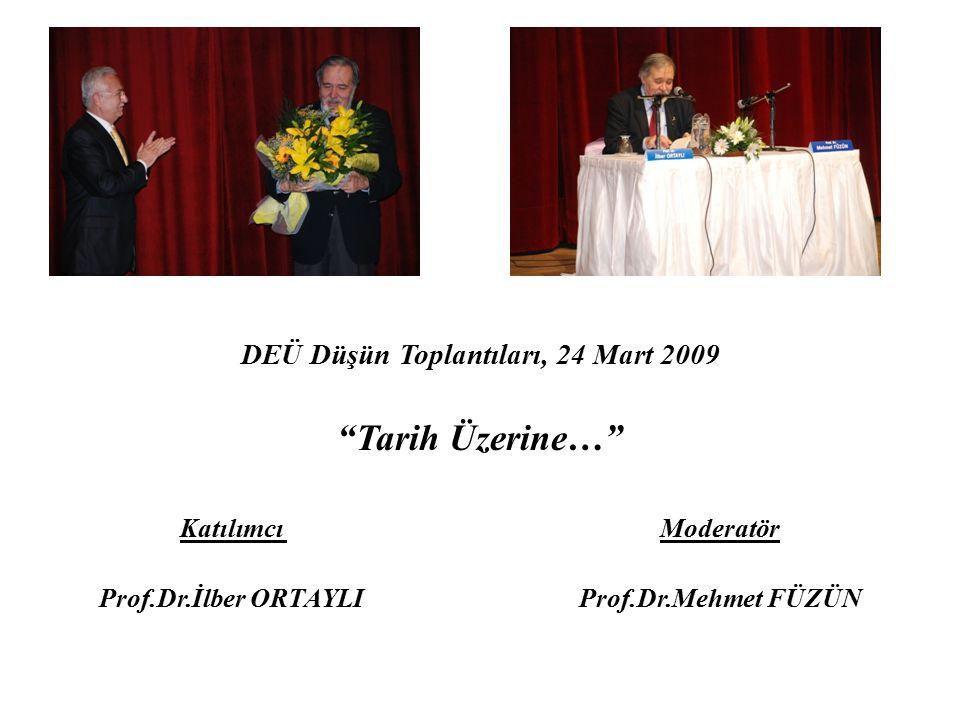 Tarih Üzerine… DEÜ Düşün Toplantıları, 24 Mart 2009