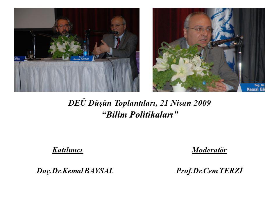 Bilim Politikaları DEÜ Düşün Toplantıları, 21 Nisan 2009