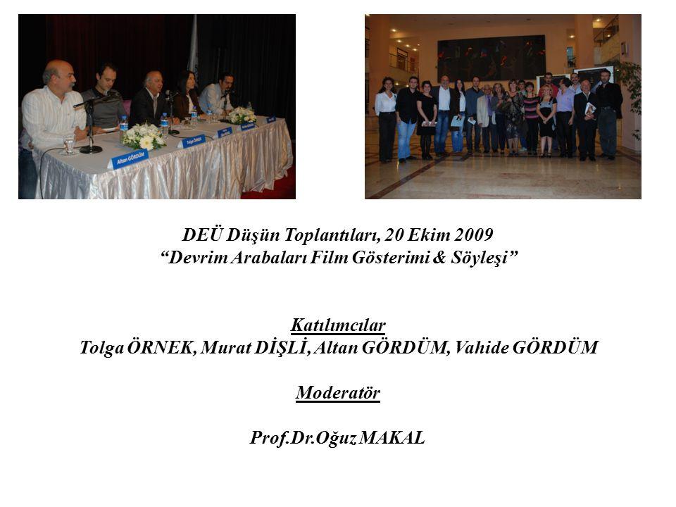 DEÜ Düşün Toplantıları, 20 Ekim 2009