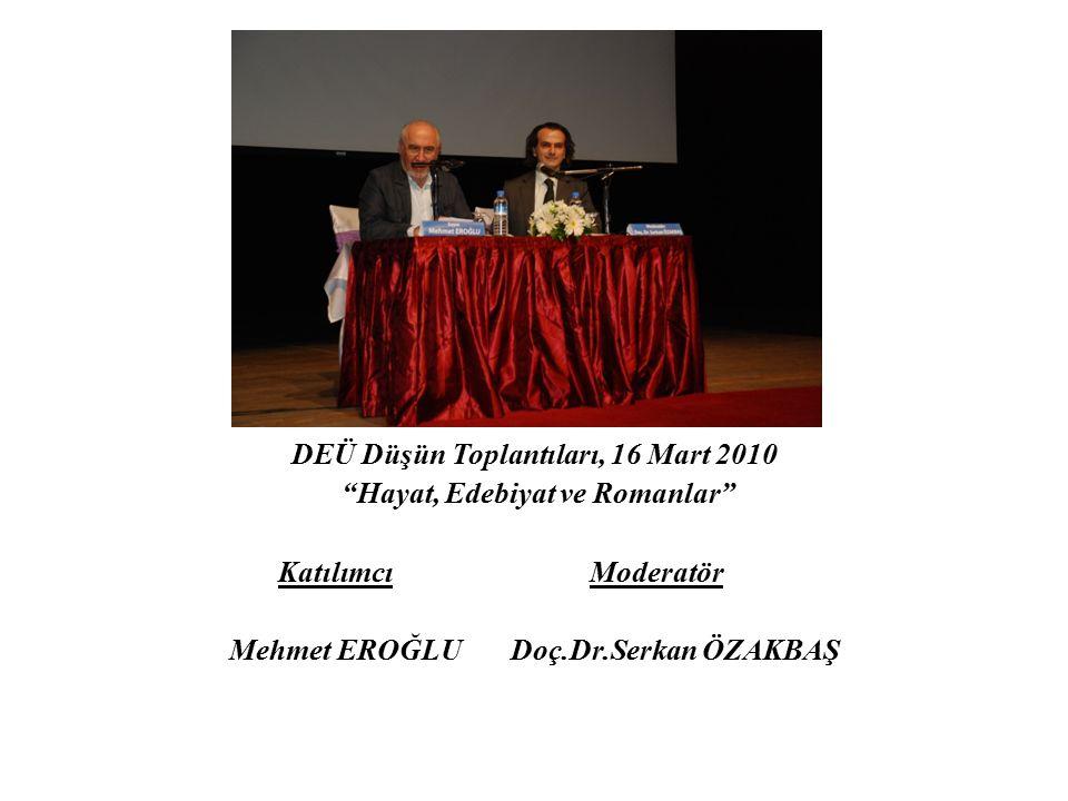 DEÜ Düşün Toplantıları, 16 Mart 2010 Hayat, Edebiyat ve Romanlar