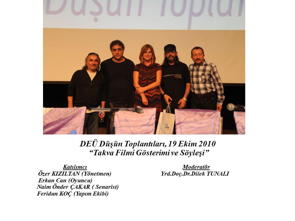DEÜ Düşün Toplantıları, 19 Ekim 2010