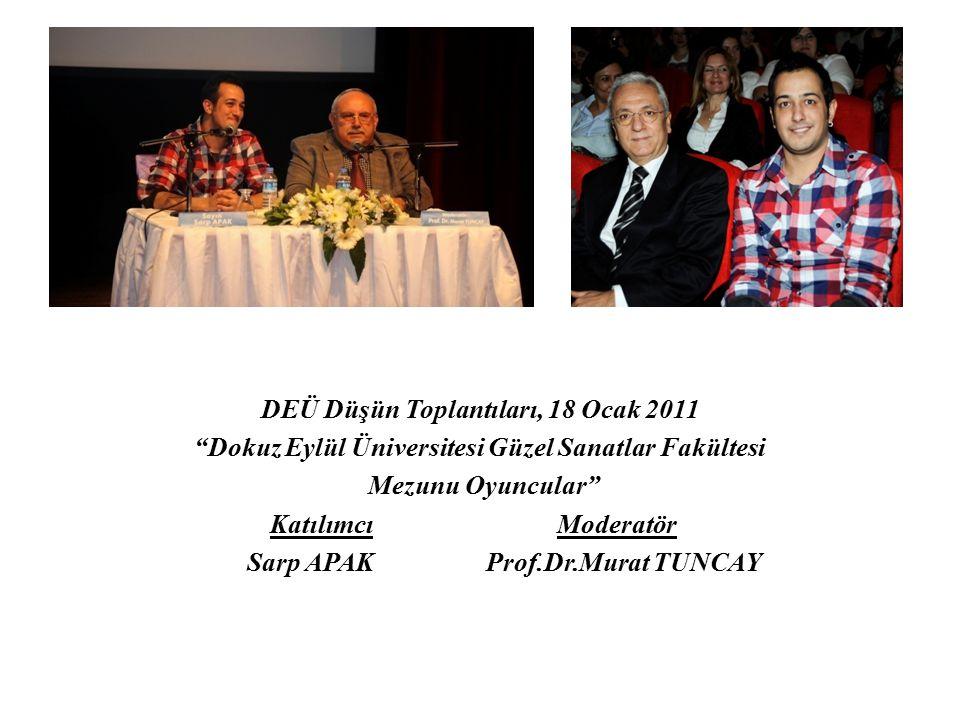 DEÜ Düşün Toplantıları, 18 Ocak 2011