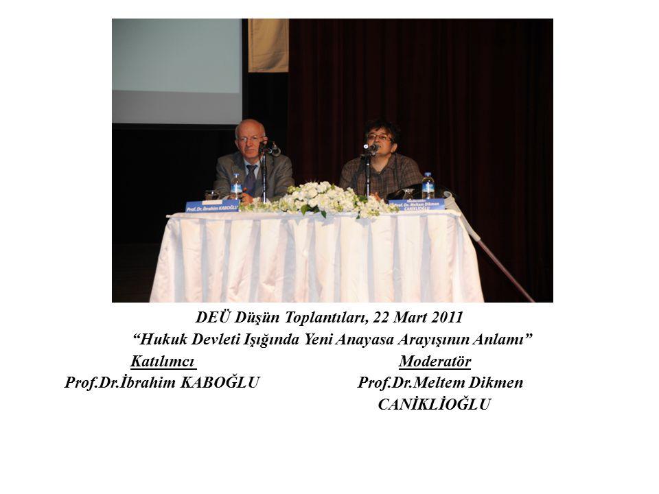 DEÜ Düşün Toplantıları, 22 Mart 2011
