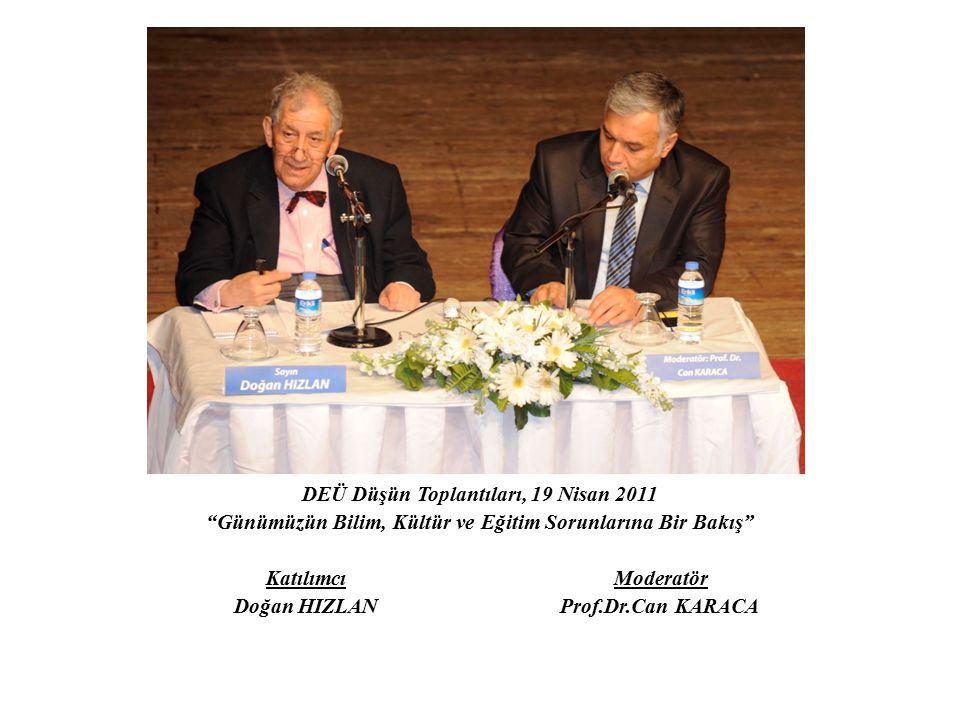 DEÜ Düşün Toplantıları, 19 Nisan 2011