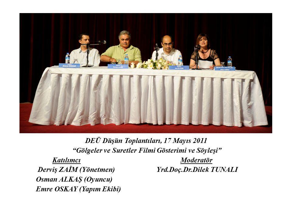 DEÜ Düşün Toplantıları, 17 Mayıs 2011