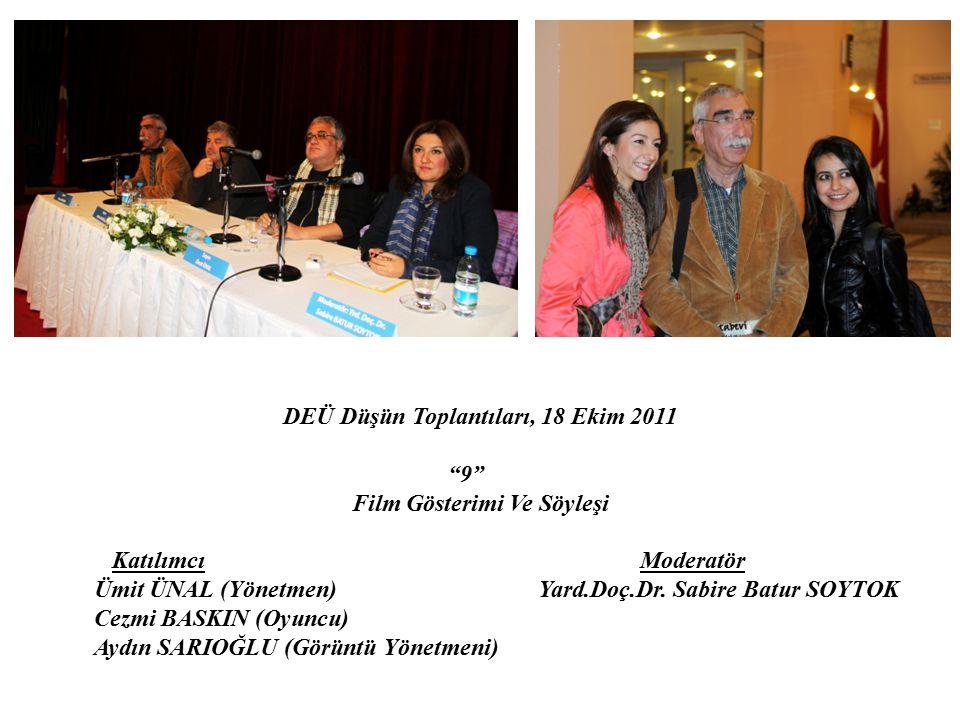 DEÜ Düşün Toplantıları, 18 Ekim 2011
