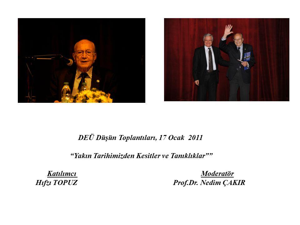DEÜ Düşün Toplantıları, 17 Ocak 2011