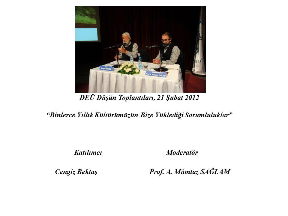 Katılımcı Moderatör Cengiz Bektaş Prof. A. Mümtaz SAĞLAM