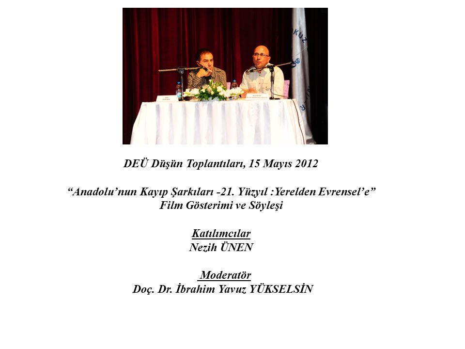 DEÜ Düşün Toplantıları, 15 Mayıs 2012 Anadolu'nun Kayıp Şarkıları -21