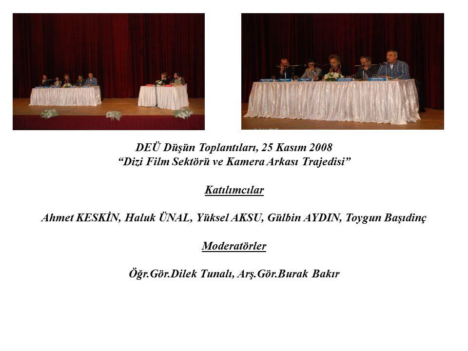DEÜ Düşün Toplantıları, 25 Kasım 2008