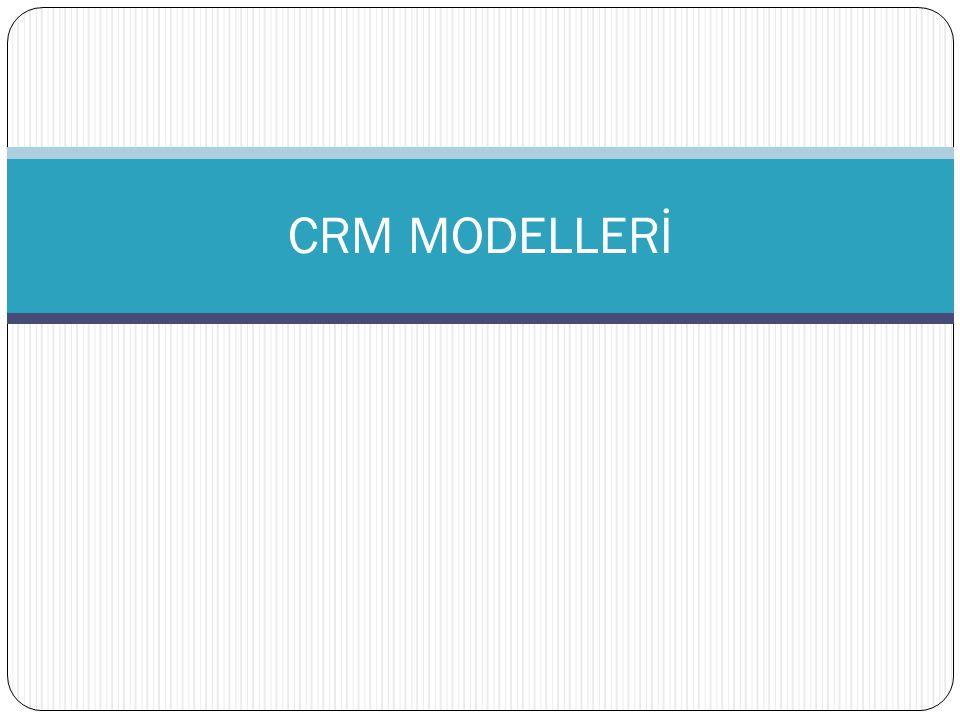 CRM MODELLERİ