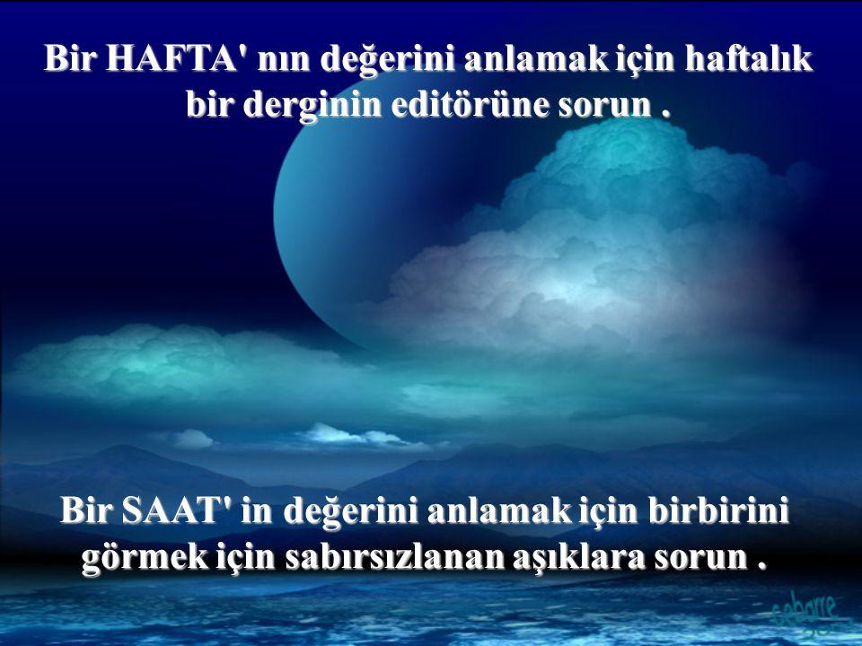 Bir HAFTA nın değerini anlamak için haftalık bir derginin editörüne sorun .