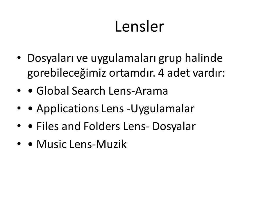Lensler Dosyaları ve uygulamaları grup halinde gorebileceğimiz ortamdır. 4 adet vardır: • Global Search Lens-Arama.