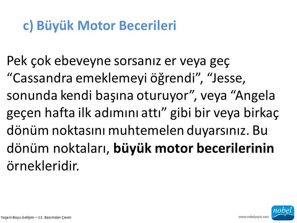 c) Büyük Motor Becerileri