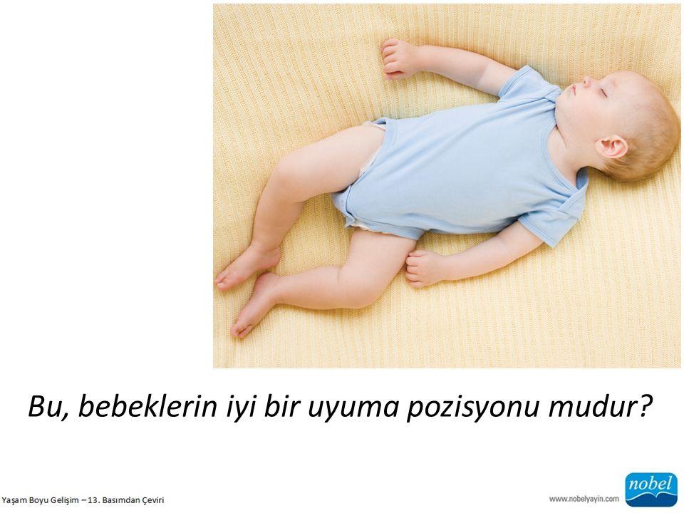 Bu, bebeklerin iyi bir uyuma pozisyonu mudur