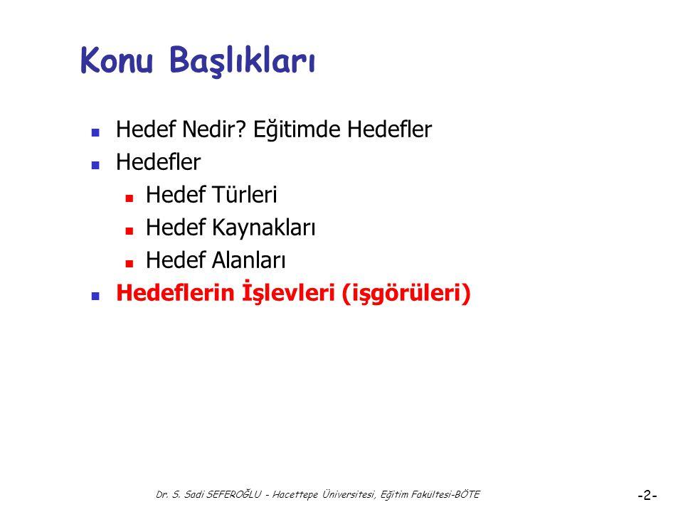 Dr. S. Sadi SEFEROĞLU - Hacettepe Üniversitesi, Eğitim Fakültesi-BÖTE