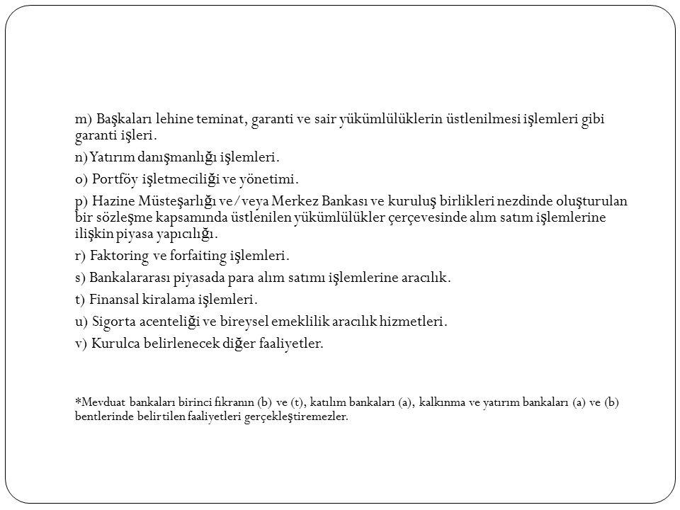 n) Yatırım danışmanlığı işlemleri.