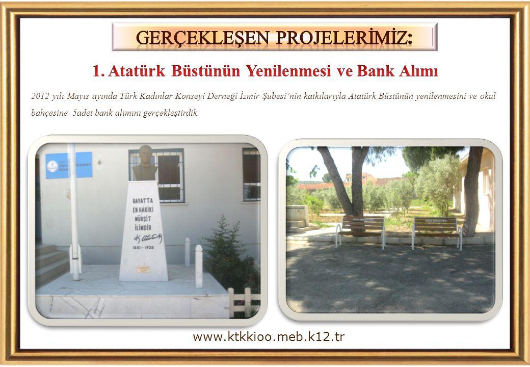 1. Atatürk Büstünün Yenilenmesi ve Bank Alımı