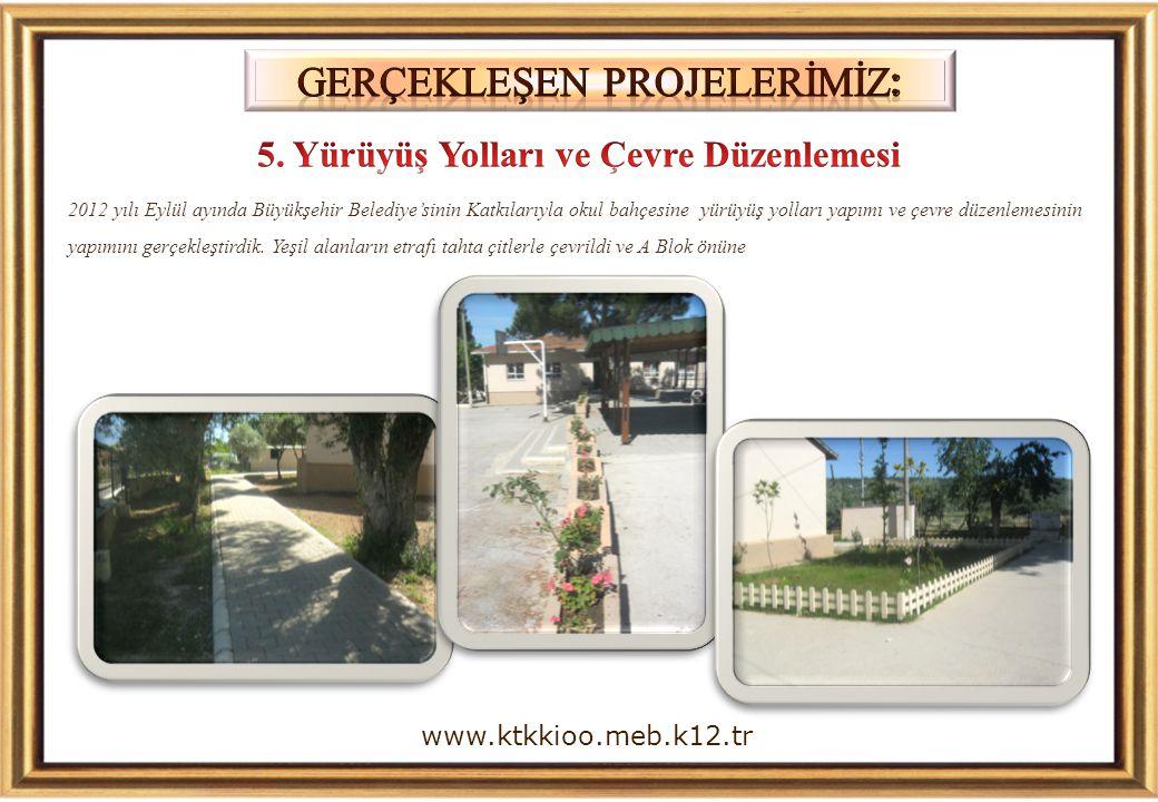 5. Yürüyüş Yolları ve Çevre Düzenlemesi