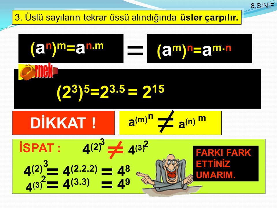 (23)5=23.5 = 215 (an)m=an.m (am)n=am.n DİKKAT ! rnek Ö 4(2) 4(2)