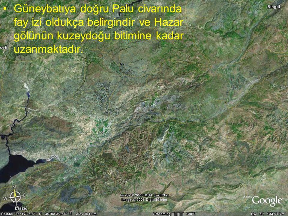 Güneybatıya doğru Palu civarında fay izi oldukça belirgindir ve Hazar gölünün kuzeydoğu bitimine kadar uzanmaktadır.