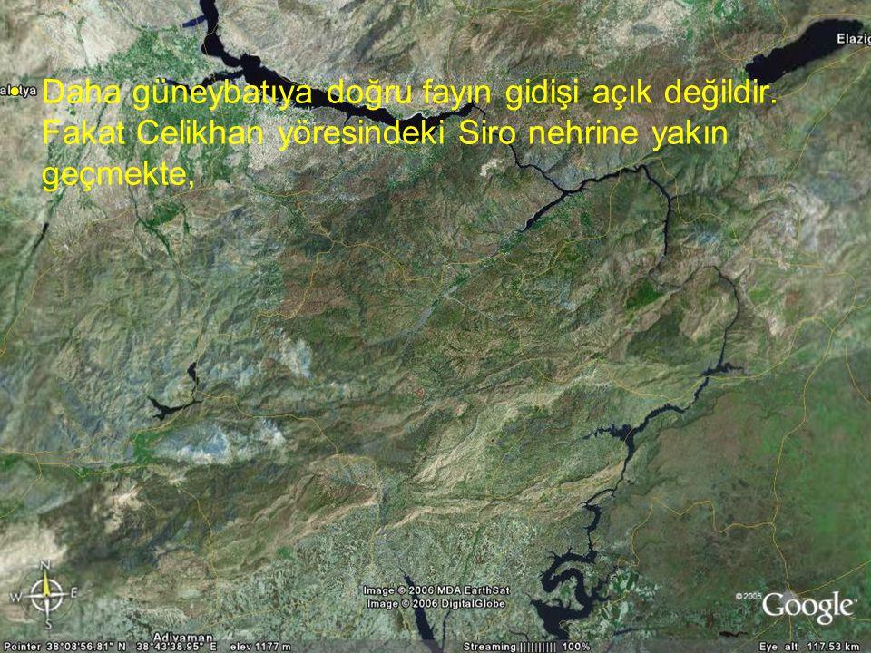 Doç.Dr. Yaşar EREN Daha güneybatıya doğru fayın gidişi açık değildir.
