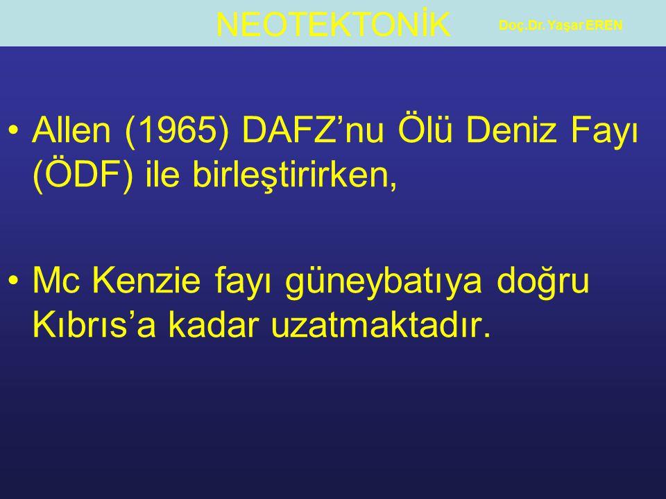 Allen (1965) DAFZ'nu Ölü Deniz Fayı (ÖDF) ile birleştirirken,