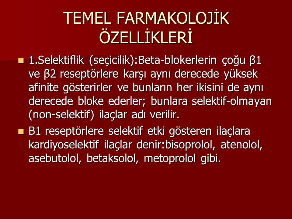 TEMEL FARMAKOLOJİK ÖZELLİKLERİ