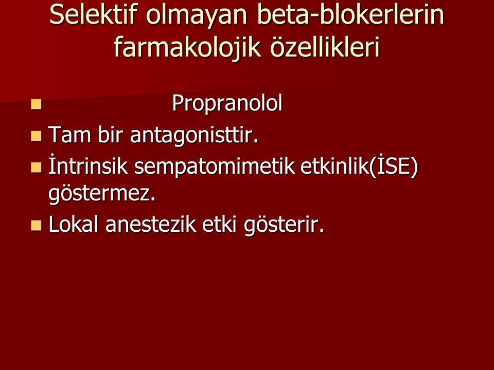 Selektif olmayan beta-blokerlerin farmakolojik özellikleri