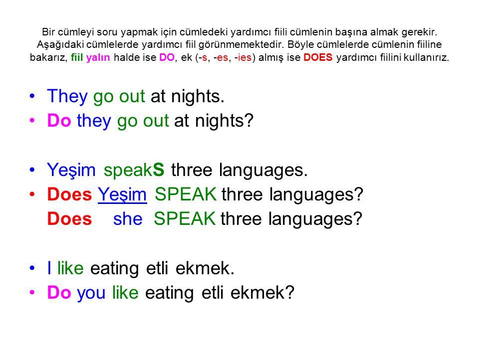 Yeşim speakS three languages. Does Yeşim SPEAK three languages