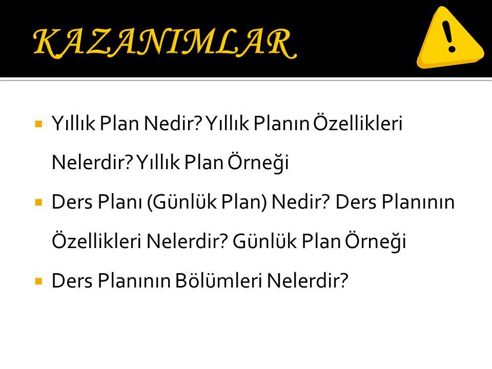KAZANIMLAR Yıllık Plan Nedir Yıllık Planın Özellikleri Nelerdir Yıllık Plan Örneği.