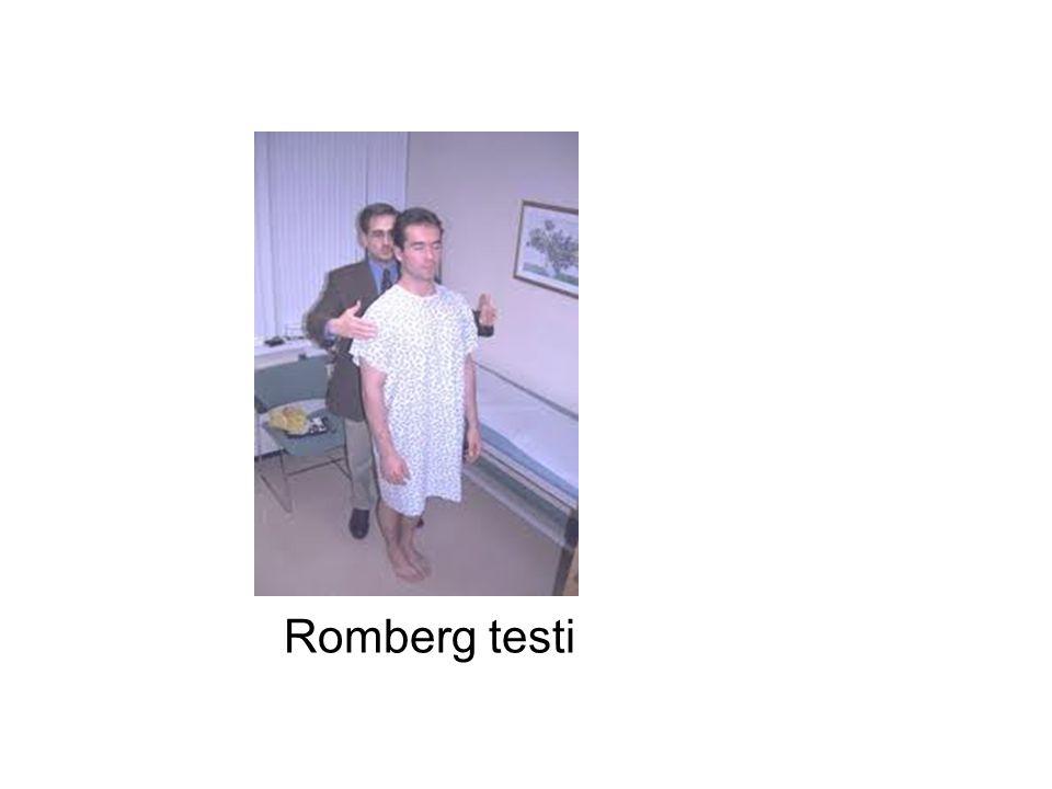 Romberg test: gözler kapalı iken sallanmakla beraber düşmüyor ise serebellar, düşerse arka kordon hasarını gösterir.