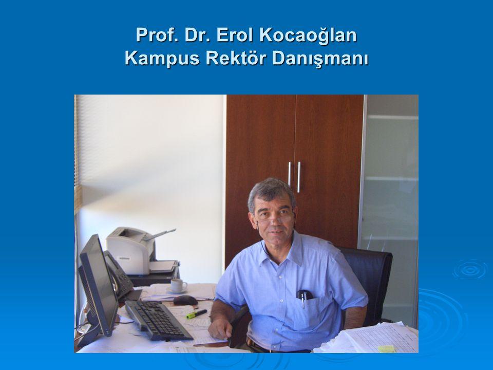 Prof. Dr. Erol Kocaoğlan Kampus Rektör Danışmanı
