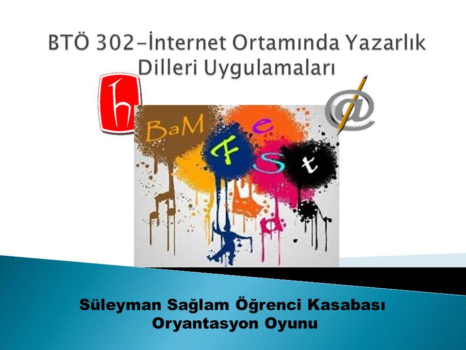 BTÖ 302-İnternet Ortamında Yazarlık Dilleri Uygulamaları