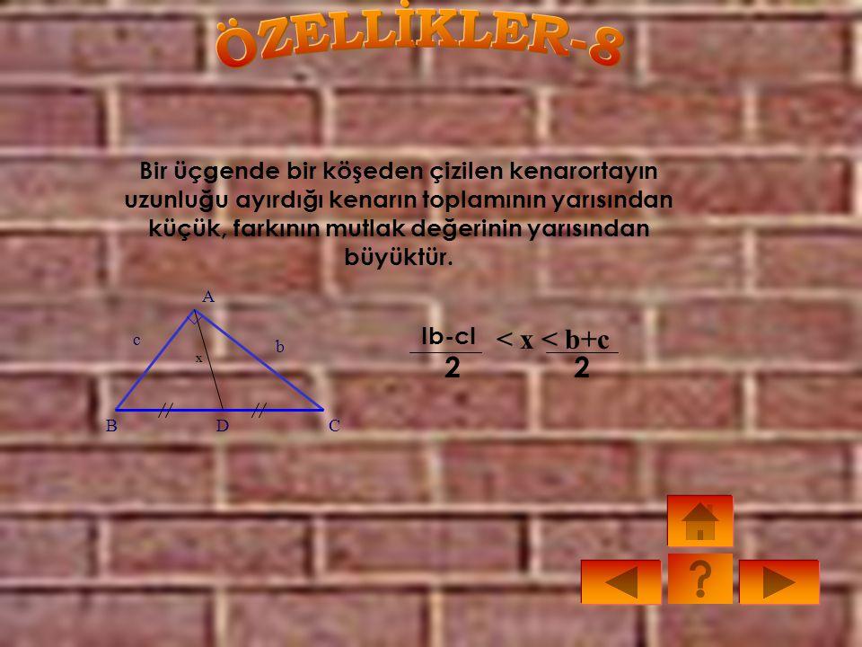 ÖZELLİKLER-8 < x < b+c 2 2