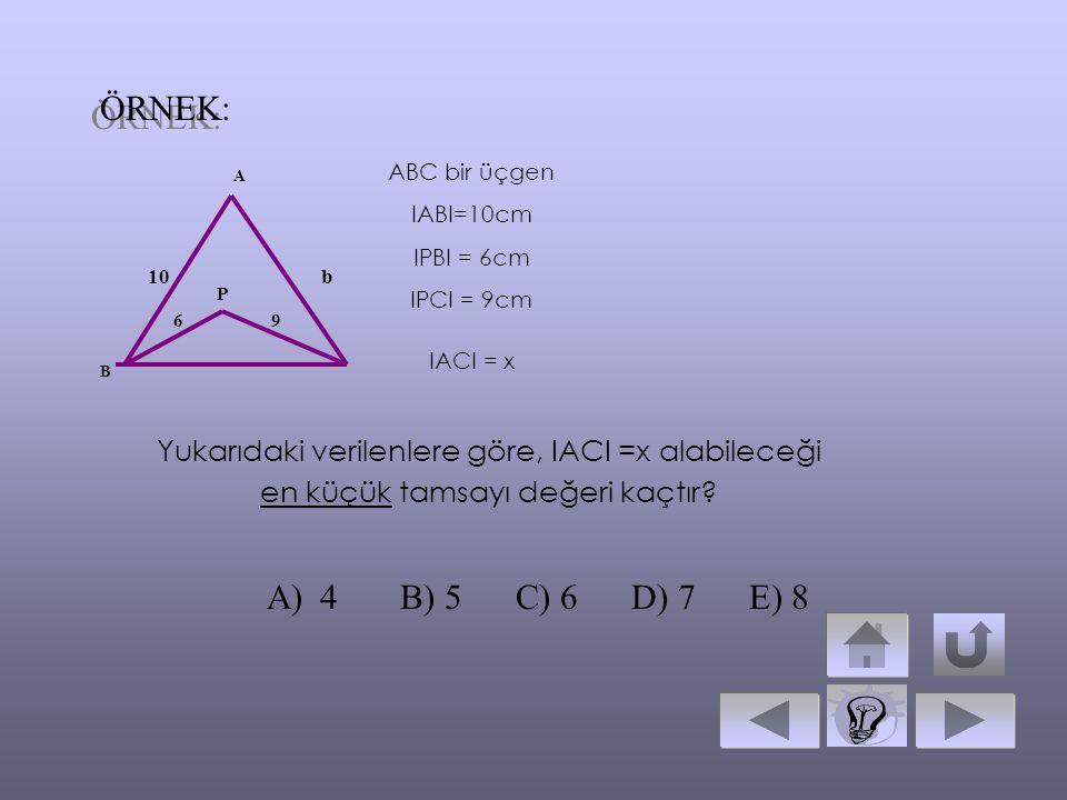 ÖRNEK: ABC bir üçgen. IABI=10cm. IPBI = 6cm. IPCI = 9cm. IACI = x. A. 10. b. P. 6. 9. B.