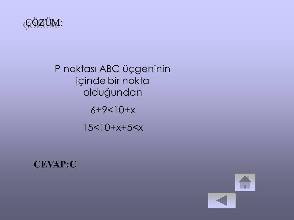 P noktası ABC üçgeninin içinde bir nokta olduğundan