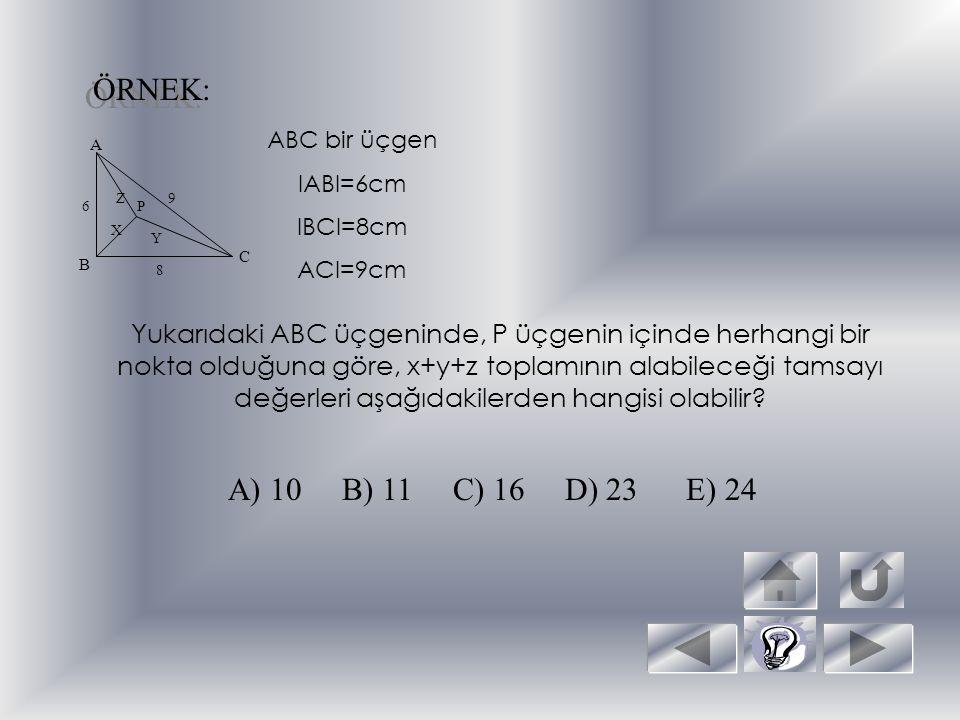 ÖRNEK: ABC bir üçgen. IABI=6cm. IBCI=8cm. ACI=9cm. A. Z. 9. 6. P. X. Y. C. B. 8.