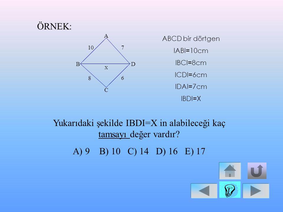 Yukarıdaki şekilde IBDI=X in alabileceği kaç tamsayı değer vardır