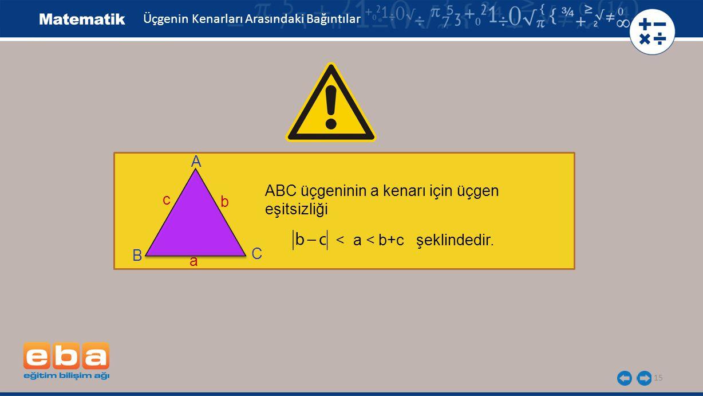 ABC üçgeninin a kenarı için üçgen eşitsizliği c b