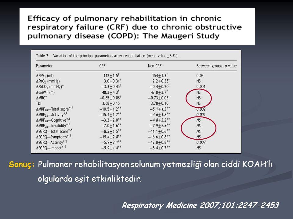 Sonuç: Pulmoner rehabilitasyon solunum yetmezliği olan ciddi KOAH'lı