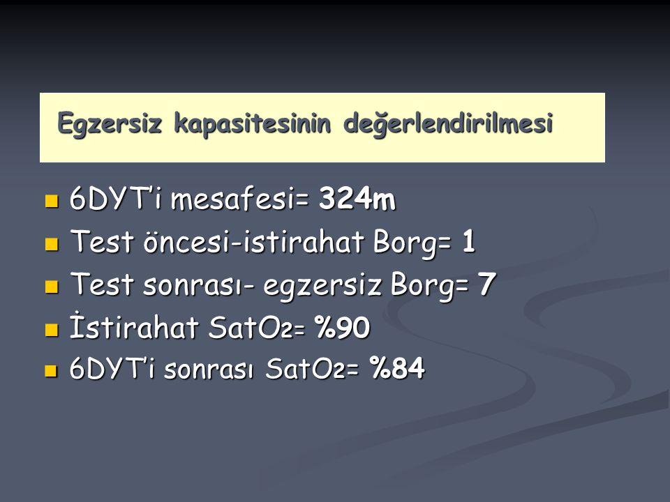 Test öncesi-istirahat Borg= 1 Test sonrası- egzersiz Borg= 7