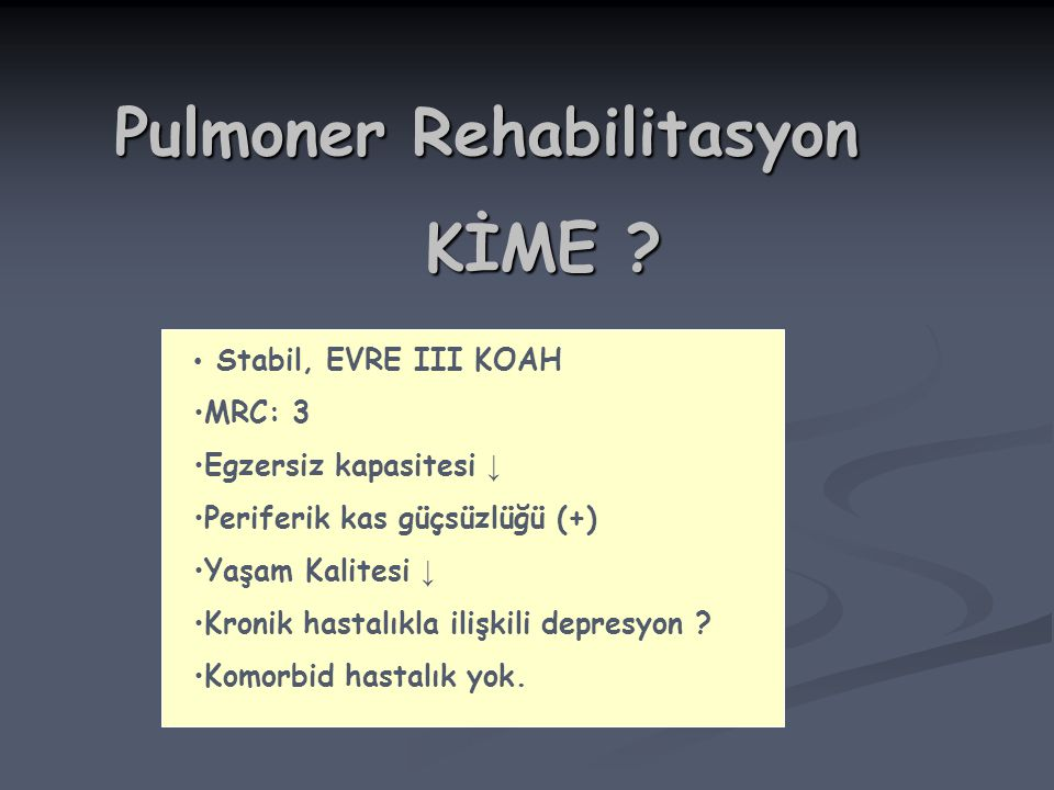 Pulmoner Rehabilitasyon KİME