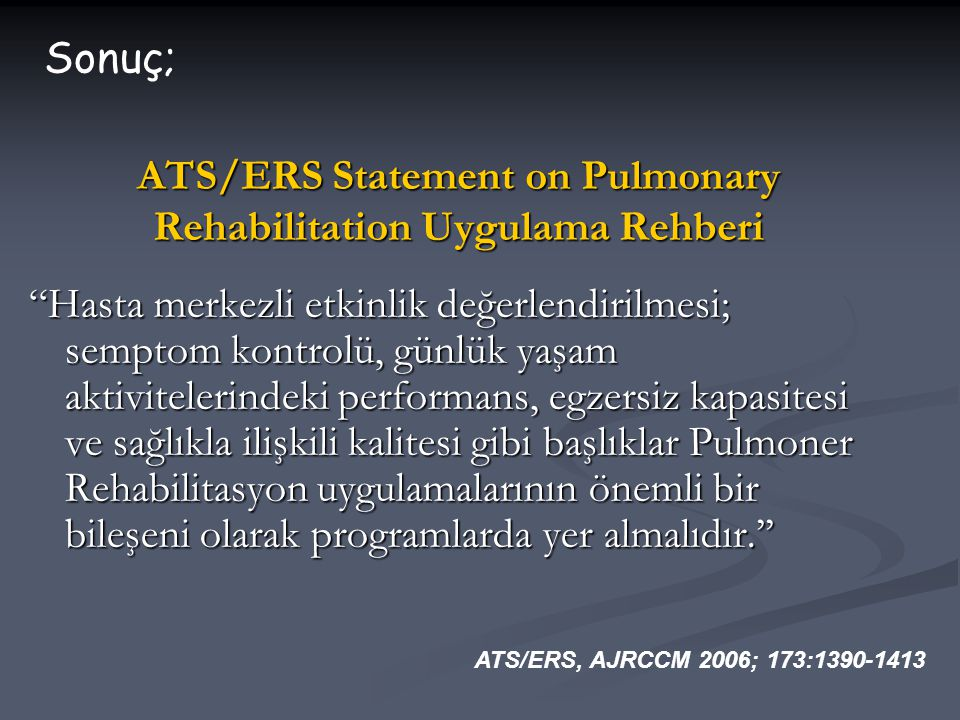 ATS/ERS Statement on Pulmonary Rehabilitation Uygulama Rehberi