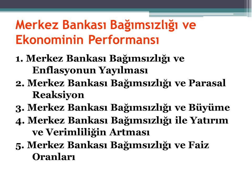 Merkez Bankası Bağımsızlığı ve Ekonominin Performansı
