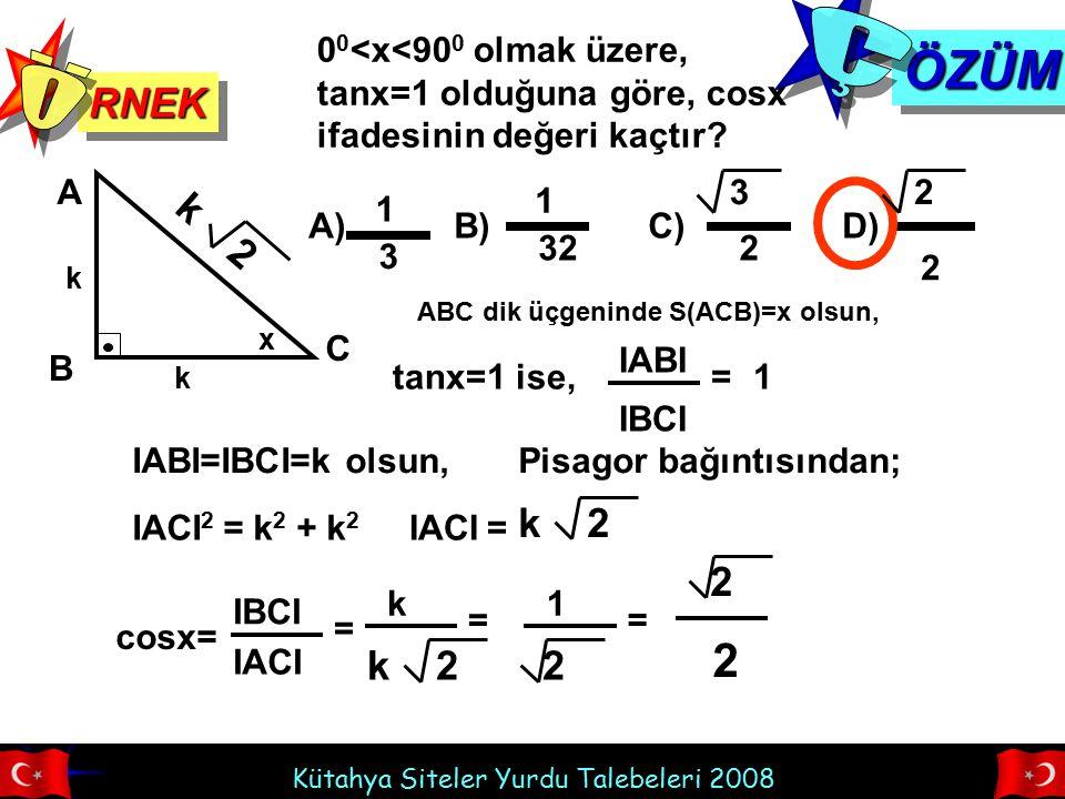 Ç ÖZÜM Ö 2 RNEK k 2 k 2 2 k 2 2 00<x<900 olmak üzere,